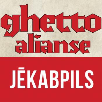 """Ghetto Alianse"" Jēkabpils"